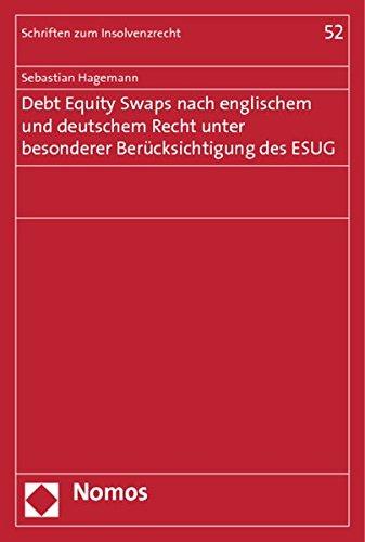Debt Equity Swaps nach englischem und deutschem Recht unter besonderer Berücksichtigung des ...