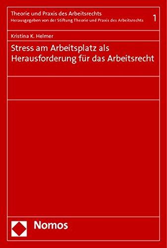 Stress am Arbeitsplatz als Herausforderung für das Arbeitsrecht: Kristina K. Helmer