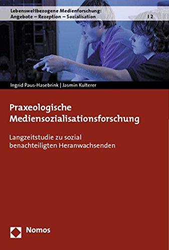 9783848711949: Praxeologische Mediensozialisationsforschung: Langzeitstudie zu sozial benachteiligten Heranwachsenden