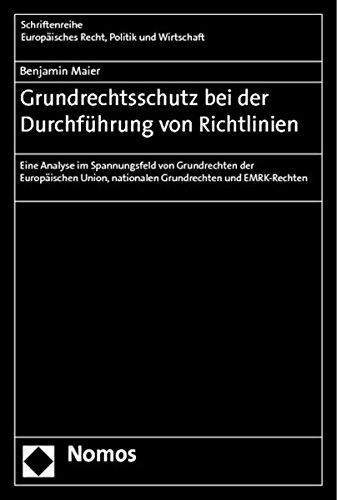 Grundrechtsschutz bei der Durchführung von Richtlinien: Benjamin Maier