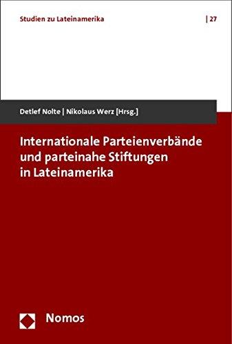 Internationale Parteienverbände und parteinahe Stiftungen in Lateinamerika: Detlef Nolte