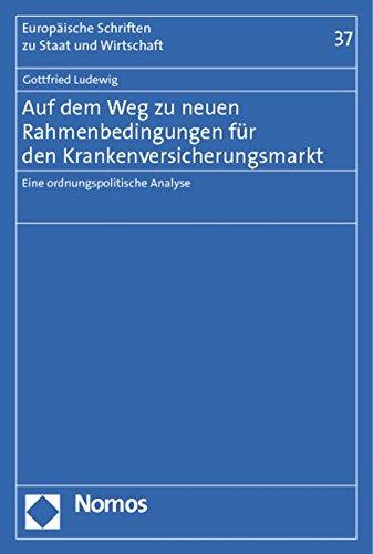 Auf dem Weg zu neuen Rahmenbedingungen für den Krankenversicherungsmarkt: Gottfried Ludewig