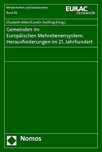 Gemeinden im Europäischen Mehrebenensystem: Herausforderungen im 21. Jahrhundert: Elisabeth ...