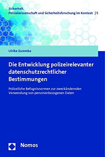 Die Entwicklung polizeirelevanter datenschutzrechtlicher Bestimmungen: Ulrike Zaremba
