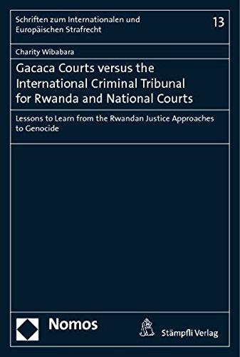 Gacaca Courts versus the International Criminal Tribunal for Rwanda and National Courts: Charity ...