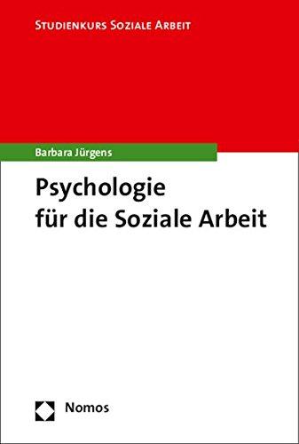 9783848712816: Psychologie für die Soziale Arbeit (Studienkurs Soziale Arbeit)
