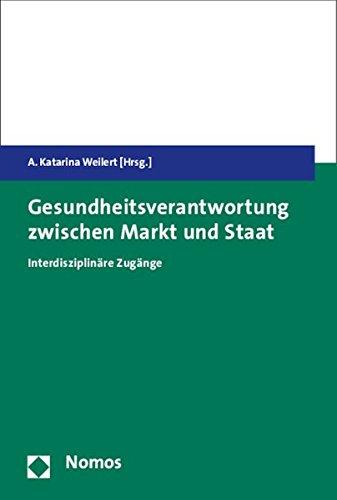 9783848712922: Gesundheitsverantwortung zwischen Markt und Staat: Interdisziplinäre Zugänge