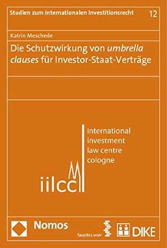 Die Schutzwirkung von umbrella clauses für Investor-Staat-Verträge: Katrin Meschede