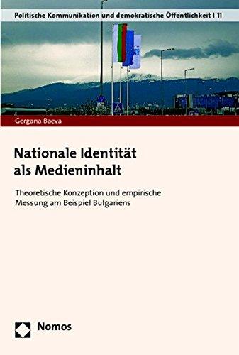 Nationale Identitat als Medieninhalt: Theoretische Konzeption und empirische Messung am Beispiel ...