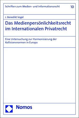 Das Medienpersönlichkeitsrecht im Internationalen Privatrecht: Eine Untersuchung zur Harmonisierung...