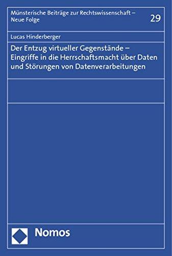 9783848713943: Der Entzug virtueller Gegenstände - Eingriffe in die Herrschaftsmacht über Daten und Störungen von Datenverarbeitungen
