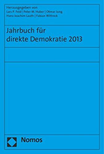 Jahrbuch für direkte Demokratie 2013: Lars P. Feld