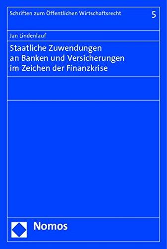 Staatliche Zuwendungen an Banken und Versicherungen im Zeichen der Finanzkrise: Jan Lindenlauf