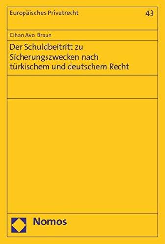 Der Schuldbeitritt zu Sicherungszwecken nach türkischem und deutschem Recht: Cihan Avci Braun