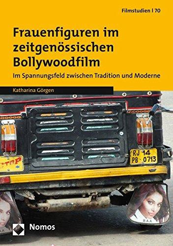 9783848715077: Frauenfiguren im zeitgenössischen Bollywoodfilm: Im Spannungsfeld zwischen Tradition und Moderne