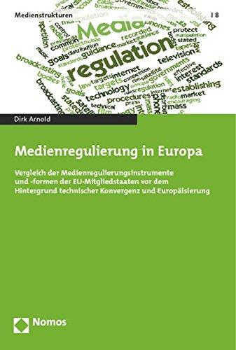 9783848715541: Medienregulierung in Europa: Vergleich der Medienregulierungsinstrumente und -formen der EU-Mitgliedstaaten vor dem Hintergrund technischer Konvergenz und Europäisierung: 8 (Medienstrukturen)