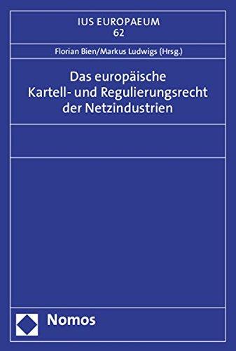 9783848715794: Das europäische Kartell- und Regulierungsrecht der Netzindustrien: Eine inter- und intradisziplinäre Disziplin