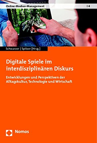 Digitale Spiele im interdisziplinären Diskurs: Entwicklungen und
