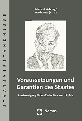 9783848716364: Voraussetzungen und Garantien des Staates: Ernst-Wolfgang B�ckenf�rdes Staatsverst�ndnis