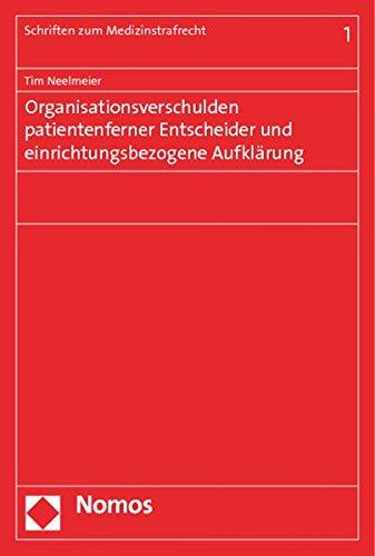 Organisationsverschulden patientenferner Entscheider und einrichtungsbezogene Aufklärung: Tim ...