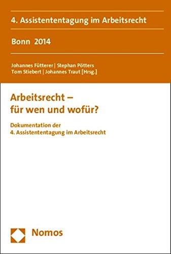 Arbeitsrecht - für wen und wofür?: Johannes Fütterer