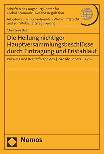 9783848716814: Die Heilung nichtiger Hauptversammlungsbeschlüsse durch Eintragung und Fristablauf: Wirkung und Rechtsfolgen des § 242 Abs. 2 Satz 1 AktG