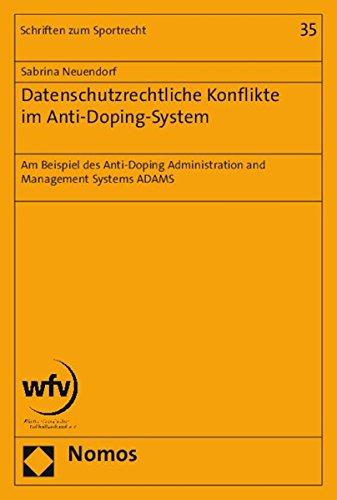 9783848716951: Datenschutzrechtliche Konflikte im Anti-Doping-System: Am Beispiel des Anti-Doping Administration and Management Systems ADAMS