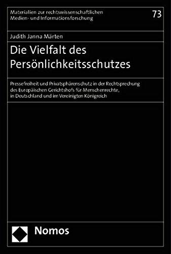 9783848717156: Die Vielfalt des Persönlichkeitsschutzes: Pressefreiheit und Privatsphärenschutz in der Rechtsprechung des Europäischen Gerichtshofs für Menschenrechte, in Deutschland und im Vereinigten Königreich
