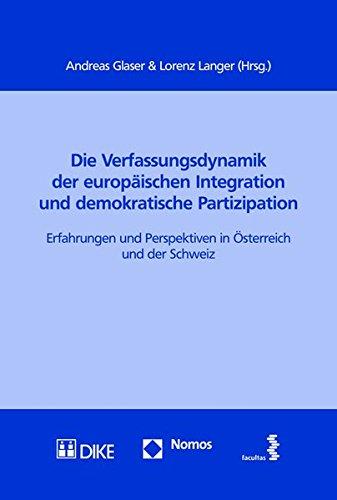 Die Verfassungsdynamik der europäischen Integration und demokratische Partizipation : ...