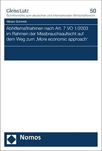 Abhilfemaßnahmen nach Art. 7 VO 1/2003 im Rahmen der Missbrauchsaufsicht auf dem Weg zum...