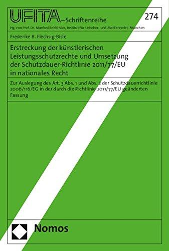 9783848718047: Erstreckung Der Kunstlerischen Leistungsschutzrechte Und Umsetzung Der Schutzdauer-Richtlinie 2011/77/EU in Nationales Recht: Zur Auslegung Des Art. 3 ... Urheber- Und Medienrecht) (German Edition)