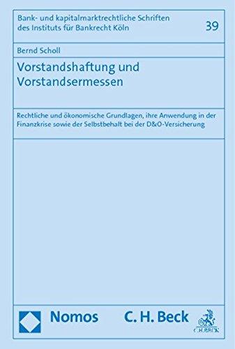 9783848718160: Vorstandshaftung und Vorstandsermessen: Rechtliche und ökonomische Grundlagen, ihre Anwendung in der Finanzkrise sowie der Selbstbehalt bei der D&O-Versicherung