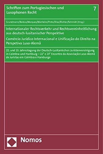 Internationaler Rechtsverkehr und Rechtsvereinheitlichung in deutsch-lusitanischer Perspektive - ...