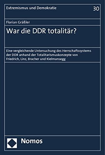 War die DDR totalitär?: Florian Gräßler