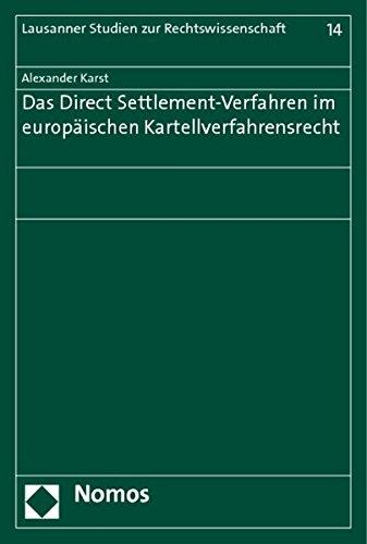Das Direct Settlement-Verfahren im europäischen Kartellverfahrensrecht: Alexander Karst