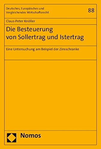 Die Besteuerung von Sollertrag und Istertrag: Eine Untersuchung am Beispiel der Zinsschranke (...