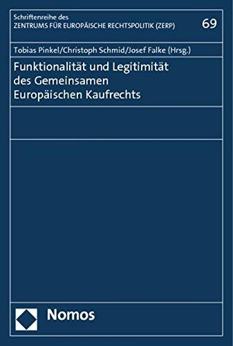9783848719228: Funktionalitat Und Legitimitat Des Gemeinsamen Europaischen Kaufrechts (Schriftenreihe Des Zentrums Fur Europaische Rechtspolitik Der Universitat Bremen) (German Edition)