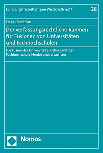 Der verfassungsrechtliche Rahmen für Fusionen von Universitäten und Fachhochschulen: ...