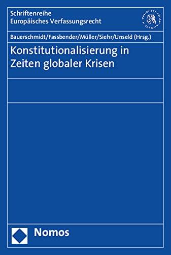 Konstitutionalisierung in Zeiten globaler Krisen: Jonathan Bauerschmidt