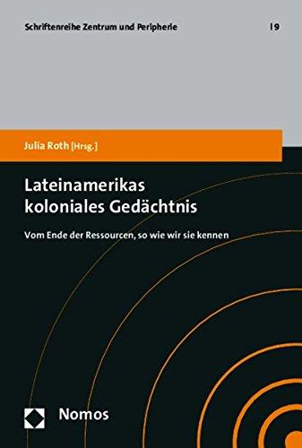 Lateinamerikas koloniales Gedächtnis: Julia Roth