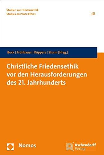 9783848719686: Christliche Friedensethik vor den Herausforderungen des 21. Jahrhunderts (Studien Zur Friedensethik)