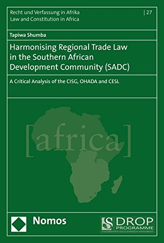 9783848719785: Harmonising Regional Trade Law in the Southern African Development Community (SADC): A Critical Analysis of the CISG, OHADA and CESL (Recht Und Verfassung in Afrika - Law and Constitution in Africa)