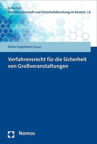 9783848719839: Verfahrensrecht für die Sicherheit von Großveranstaltungen: 6 (Sicherheit. Polizeiwissenschaft Und Sicherheitsforschung Im Kontext)