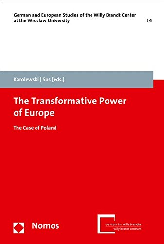 9783848719877: The Transformative Power of Europe: The Case of Poland (German and European Studies of the Willy Brandt Center at the Wroclaw University)