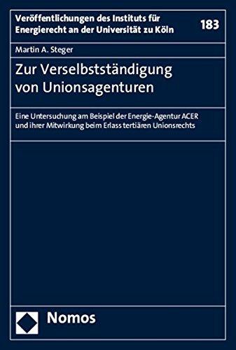 Zur Verselbstständigung von Unionsagenturen: Martin A. Steger