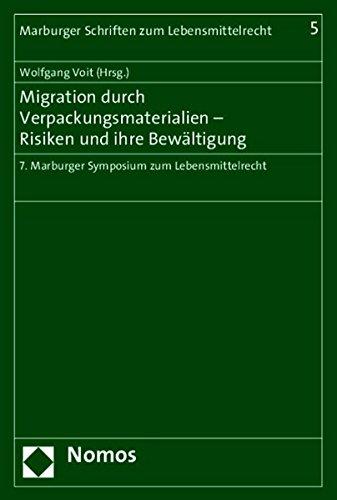 9783848719952: Migration durch Verpackungsmaterialien - Risiken und ihre Bewältigung: 7. Marburger Symposium zum Lebensmittelrecht (Marburger Schriften Zum Lebensmittelrecht) (German Edition)