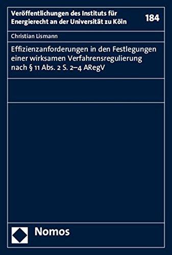 9783848720231: Effizienzanforderungen in den Festlegungen einer wirksamen Verfahrensregulierung nach § 11 Abs. 2 S. 2-4 ARegV (Veroffentlichungen Des Instituts Fur Energierecht An Der Universitat Zu Koln)
