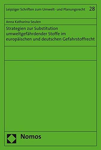 9783848720248: Strategien zur Substitution umweltgefährdender Stoffe im europäischen und deutschen Gefahrstoffrecht