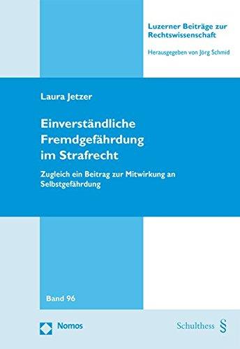 9783848720668: Einverständliche Fremdgefährdung im Strafrecht: Zugleich ein Beitrag zur Mitwirkung an Selbstgefährdung (German Edition)