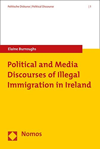9783848720828: Political and Media Discourses of Illegal Immigration in Ireland (Politische Diskurse / Political Discourse)